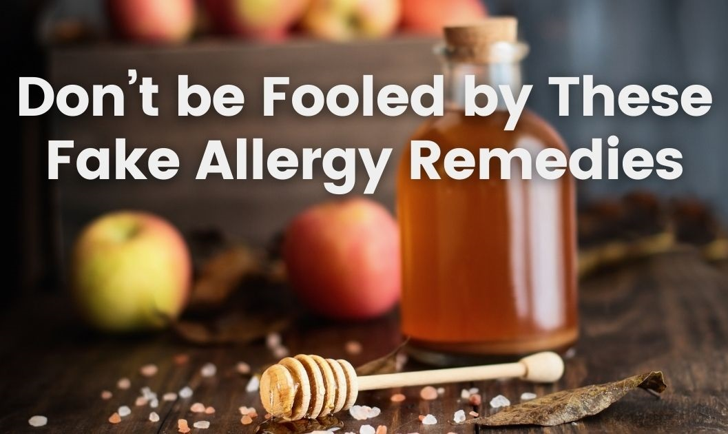 Don't be Fooled by These Fake Allergy Remedies